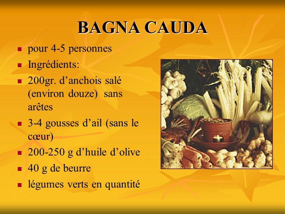 BAGNA CAUDA pour 4-5 personnes Ingrédients: