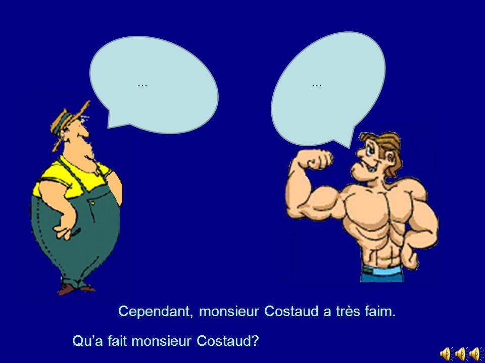 Cependant, monsieur Costaud a très faim.