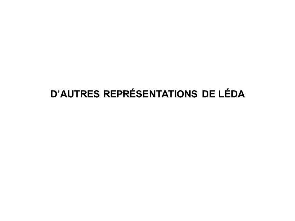 D'AUTRES REPRÉSENTATIONS DE LÉDA
