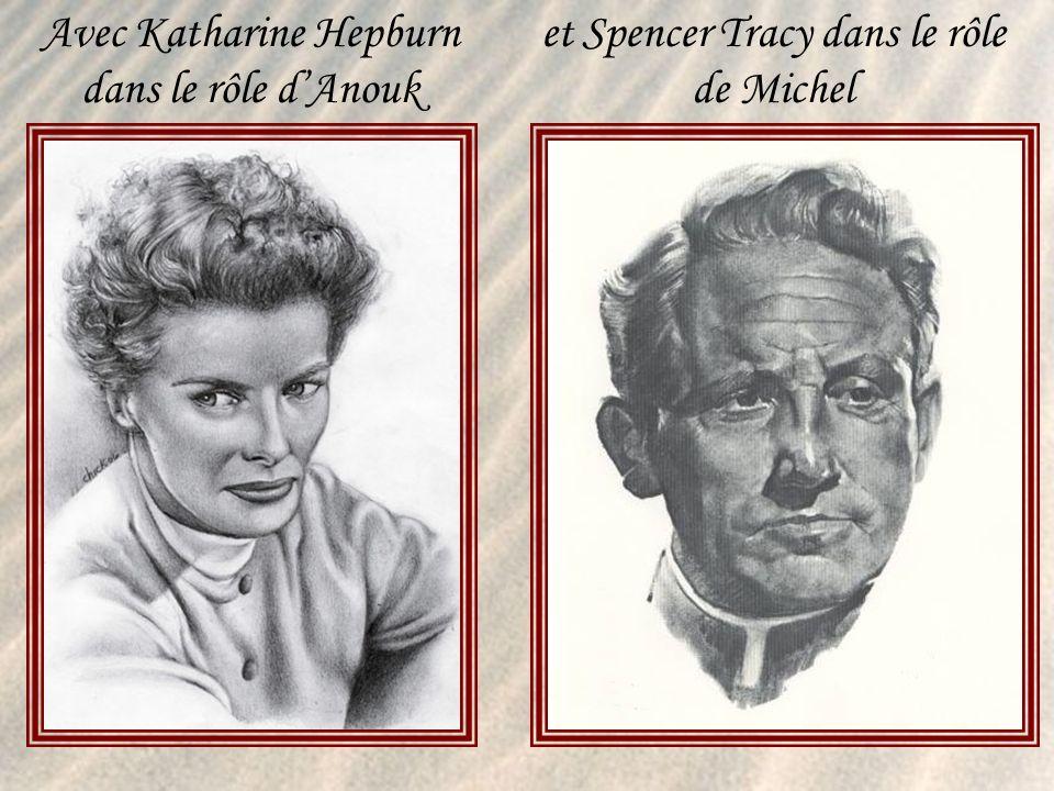 Avec Katharine Hepburn dans le rôle d'Anouk
