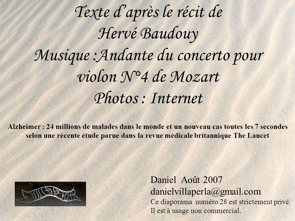Texte d'après le récit de Hervé Baudouy Musique :Andante du concerto pour violon N°4 de Mozart Photos : Internet
