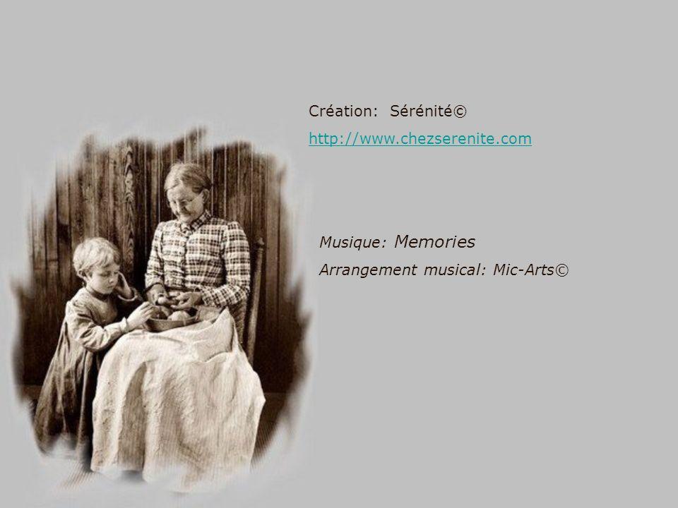 Création: Sérénité© http://www.chezserenite.com Musique: Memories Arrangement musical: Mic-Arts©