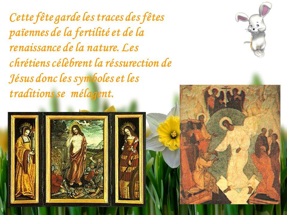 Cette fête garde les traces des fêtes païennes de la fertilité et de la renaissance de la nature.