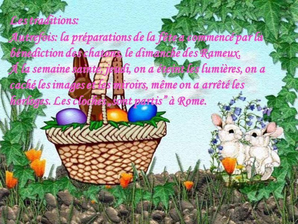 Les traditions: Autrefois: la préparations de la fête a commencé par la bénediction des chatons, le dimanche des Rameux.