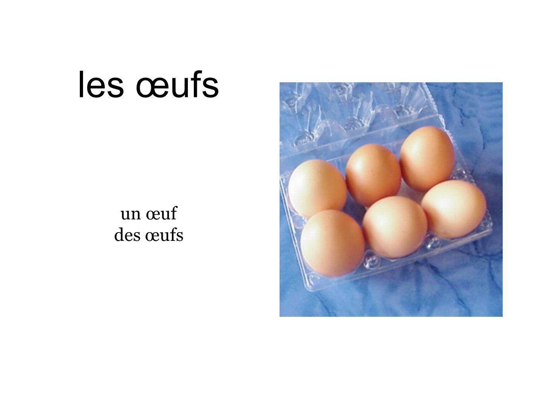 les œufs un œuf des œufs