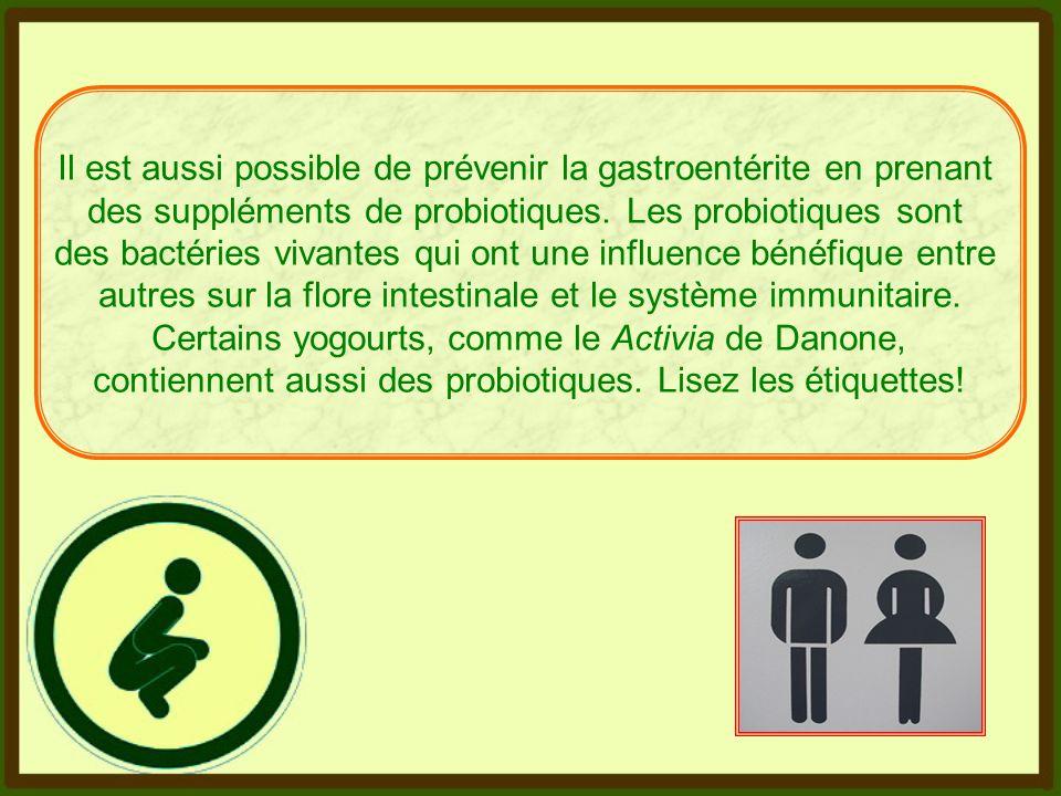 Il est aussi possible de prévenir la gastroentérite en prenant