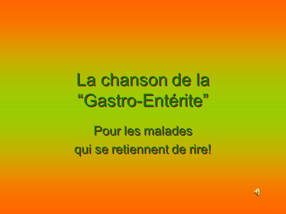 La chanson de la Gastro-Entérite