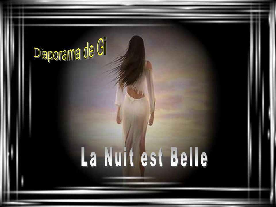 Diaporama de Gi La Nuit est Belle