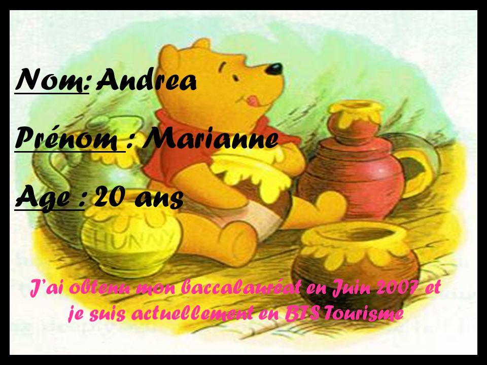 Nom: Andrea Prénom : Marianne Age : 20 ans