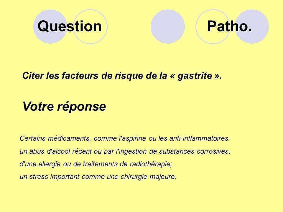 Question Patho. Votre réponse