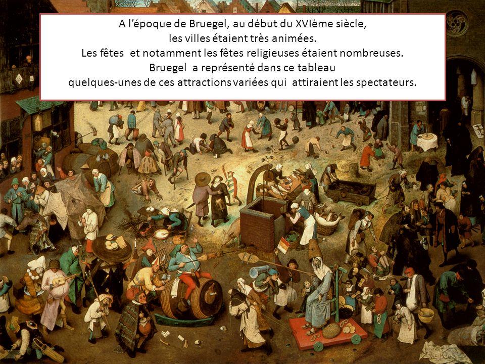 A l'époque de Bruegel, au début du XVIème siècle,