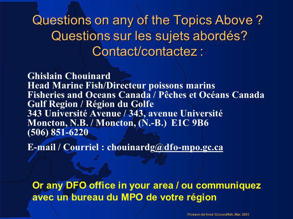 Questions on any of the Topics Above. Questions sur les sujets abordés