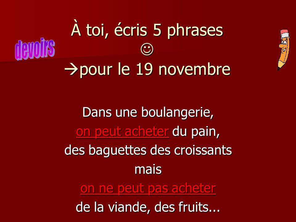 À toi, écris 5 phrases  pour le 19 novembre