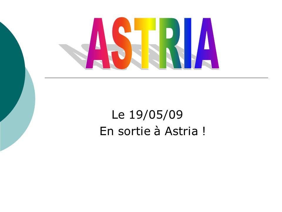ASTRIA Le 19/05/09 En sortie à Astria !