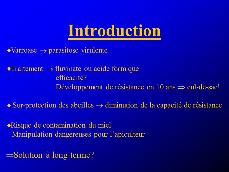 Introduction Solution à long terme Varroase  parasitose virulente