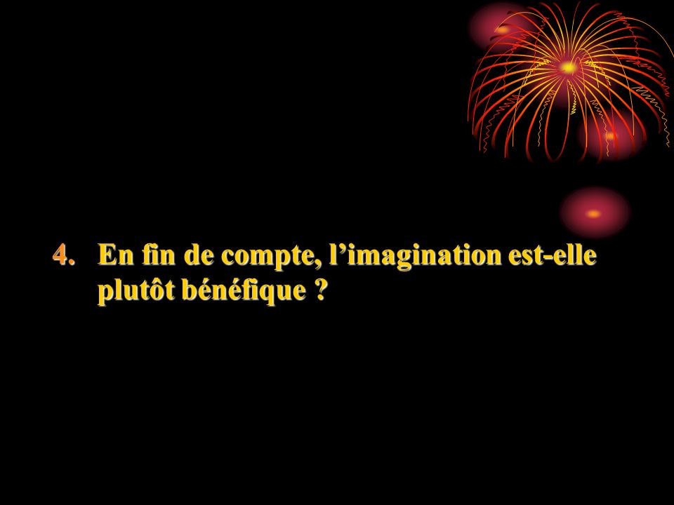 En fin de compte, l'imagination est-elle plutôt bénéfique