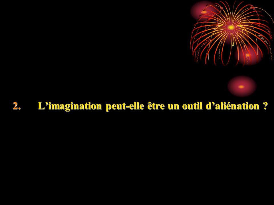 L'imagination peut-elle être un outil d'aliénation