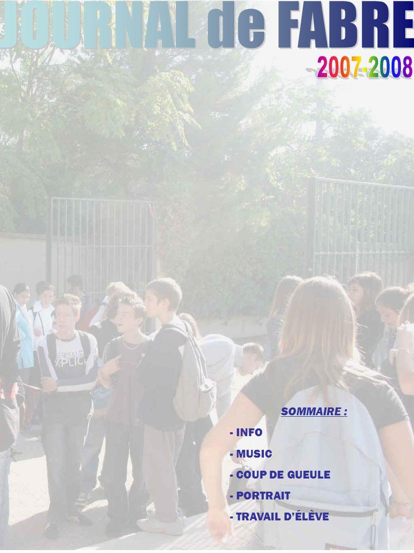 JOURNAL de FABRE 2007-2008 SOMMAIRE : - INFO - MUSIC - COUP DE GUEULE