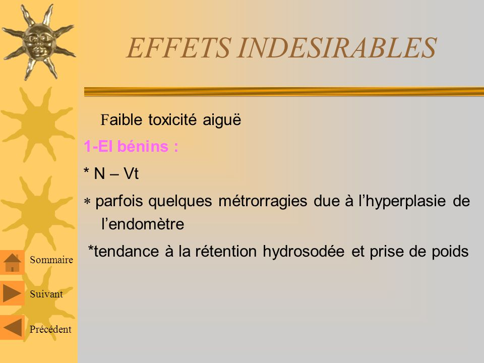 EFFETS INDESIRABLES Faible toxicité aiguë 1-EI bénins : * N – Vt