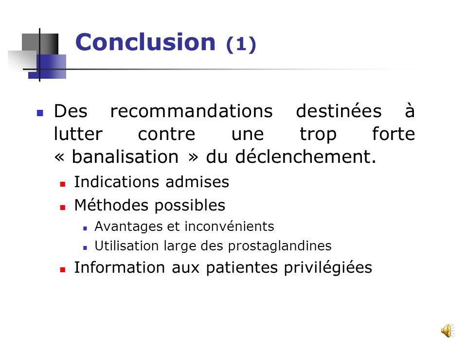 Conclusion (1) Des recommandations destinées à lutter contre une trop forte « banalisation » du déclenchement.