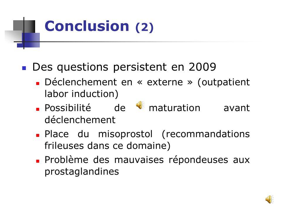 Conclusion (2) Des questions persistent en 2009