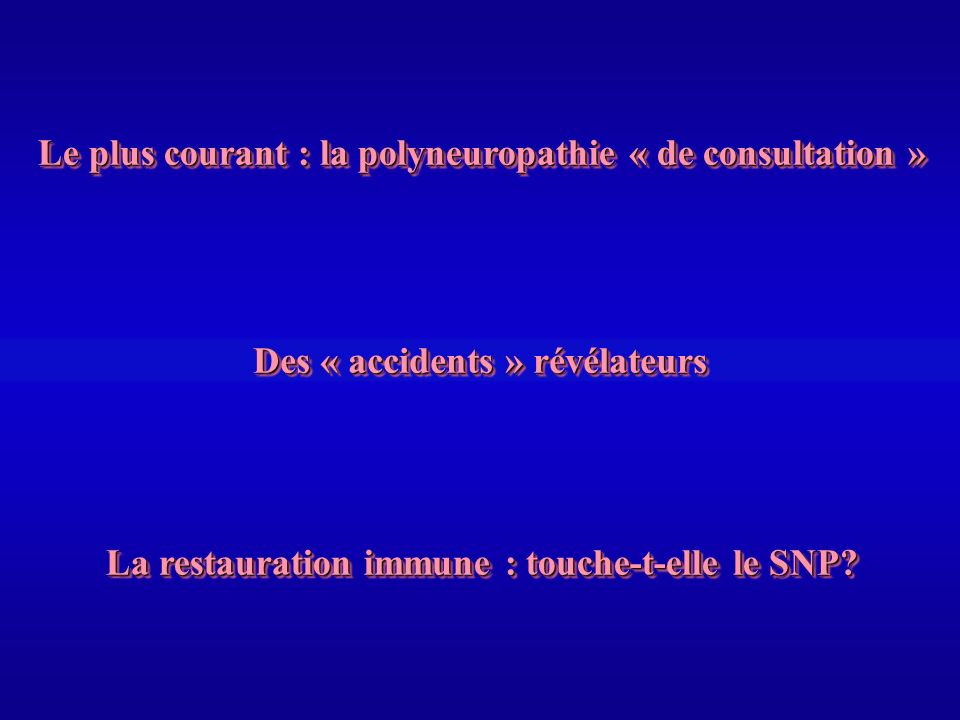 Le plus courant : la polyneuropathie « de consultation »