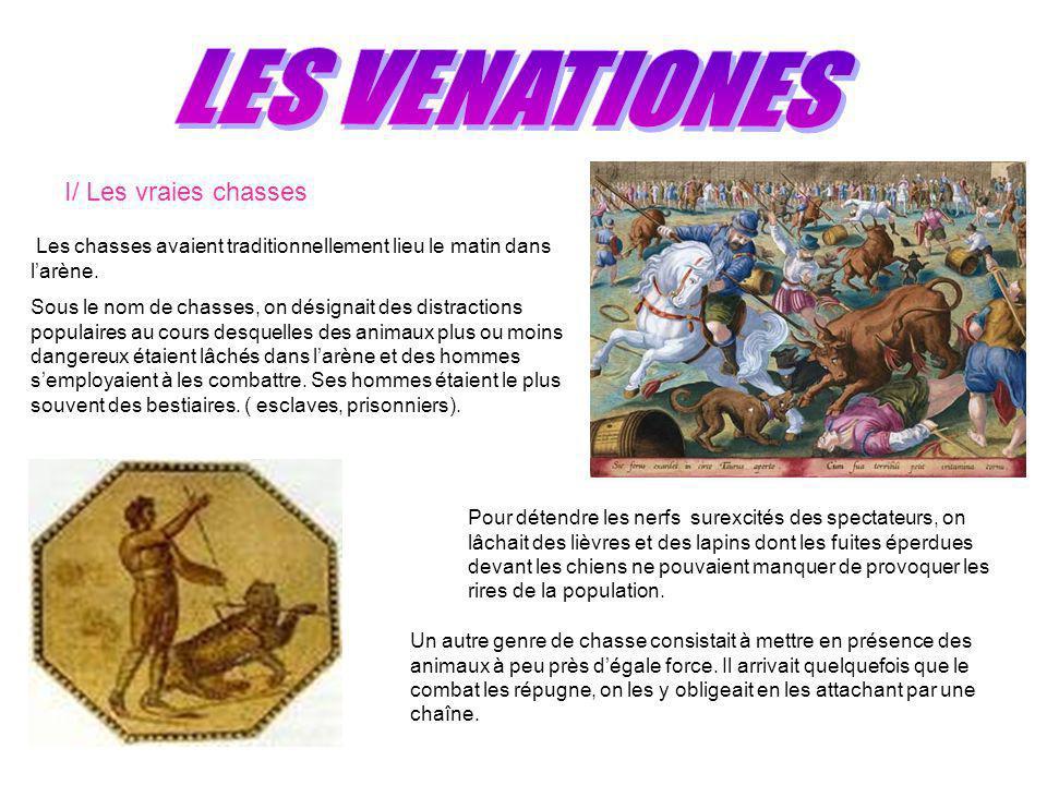 LES VENATIONES I/ Les vraies chasses
