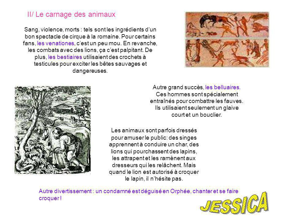 JESSICA II/ Le carnage des animaux