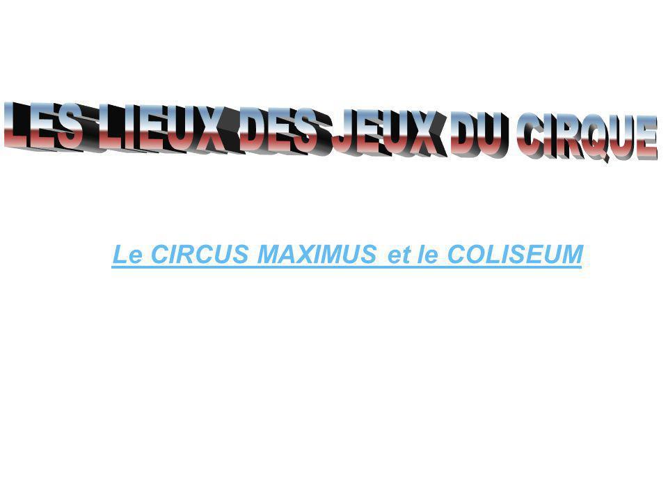 LES LIEUX DES JEUX DU CIRQUE