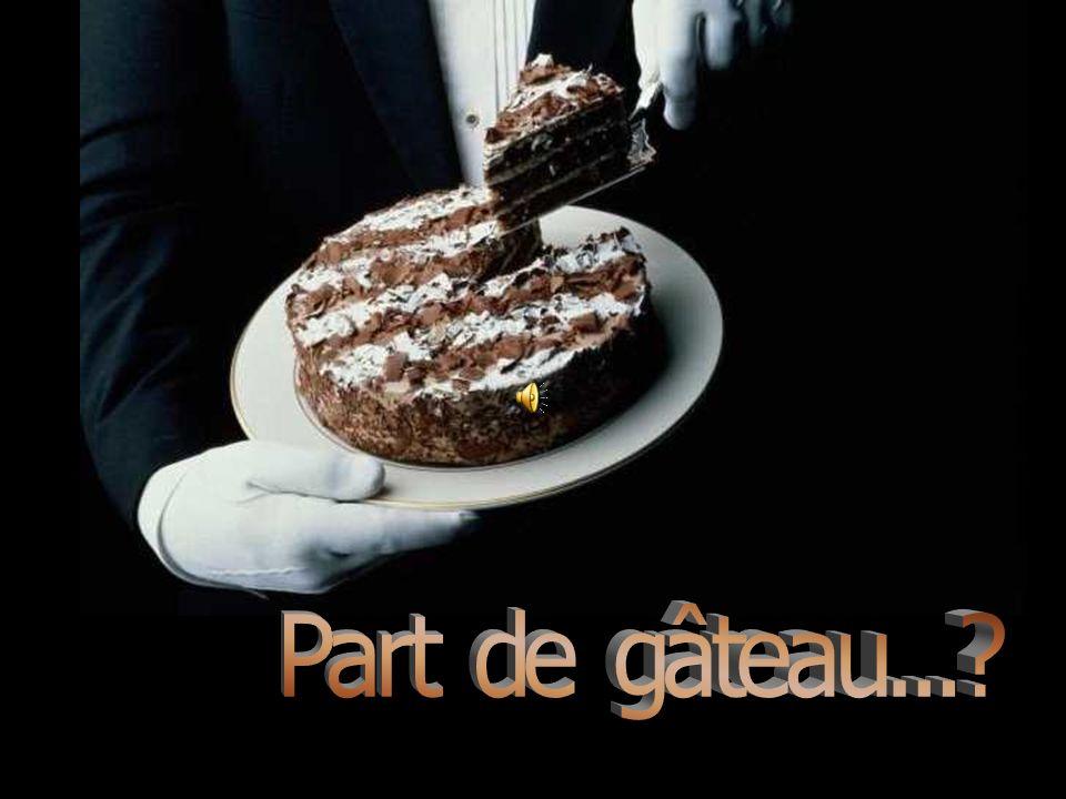 Part de gâteau...