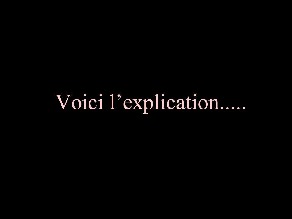 Voici l'explication.....