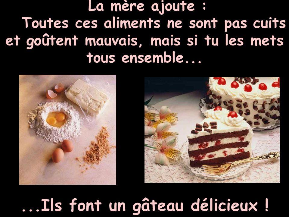 ...Ils font un gâteau délicieux !