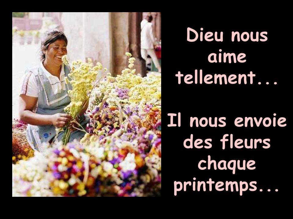 Dieu nous aime tellement... Il nous envoie des fleurs chaque printemps...