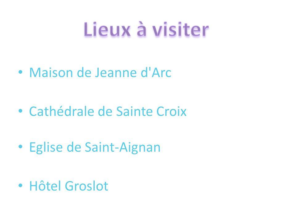 Lieux à visiter Maison de Jeanne d Arc Cathédrale de Sainte Croix