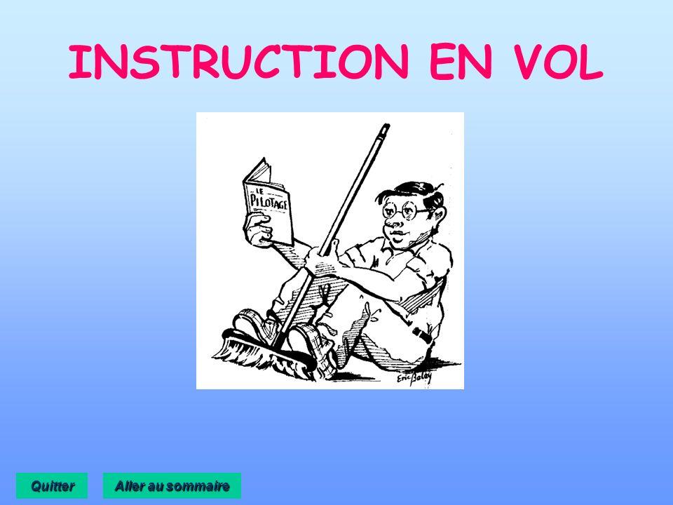INSTRUCTION EN VOL Quitter Aller au sommaire
