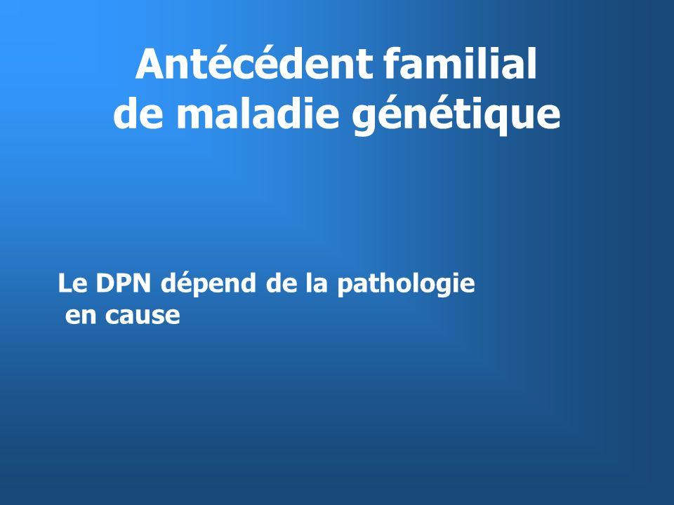 Antécédent familial de maladie génétique