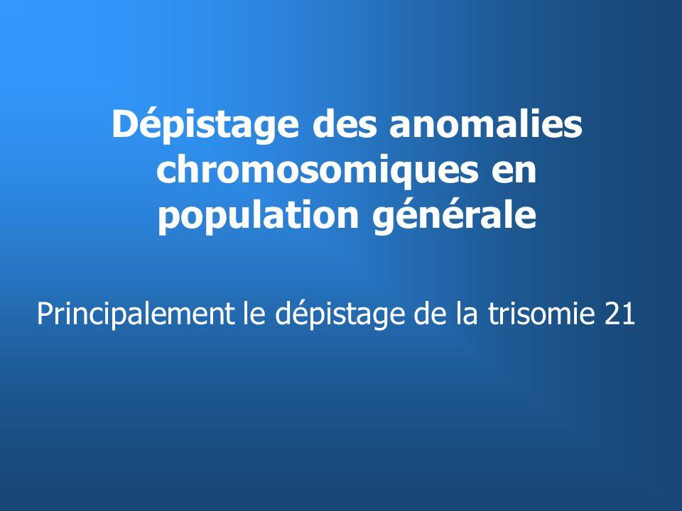 Dépistage des anomalies chromosomiques en population générale
