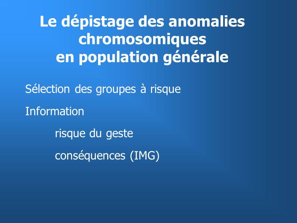Le dépistage des anomalies chromosomiques en population générale