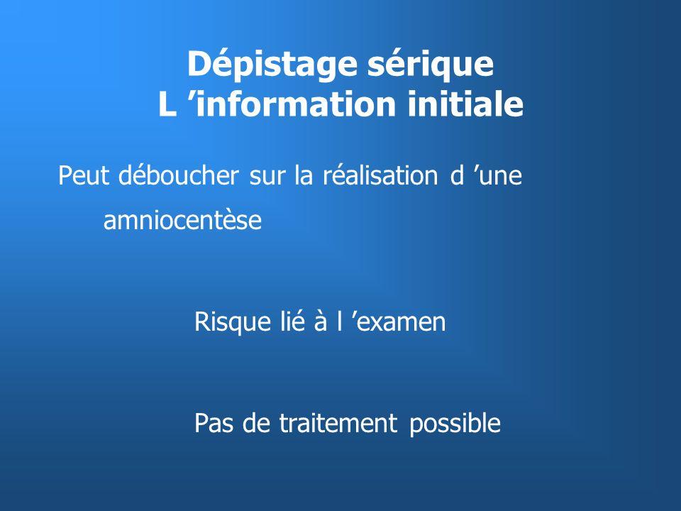 Dépistage sérique L 'information initiale