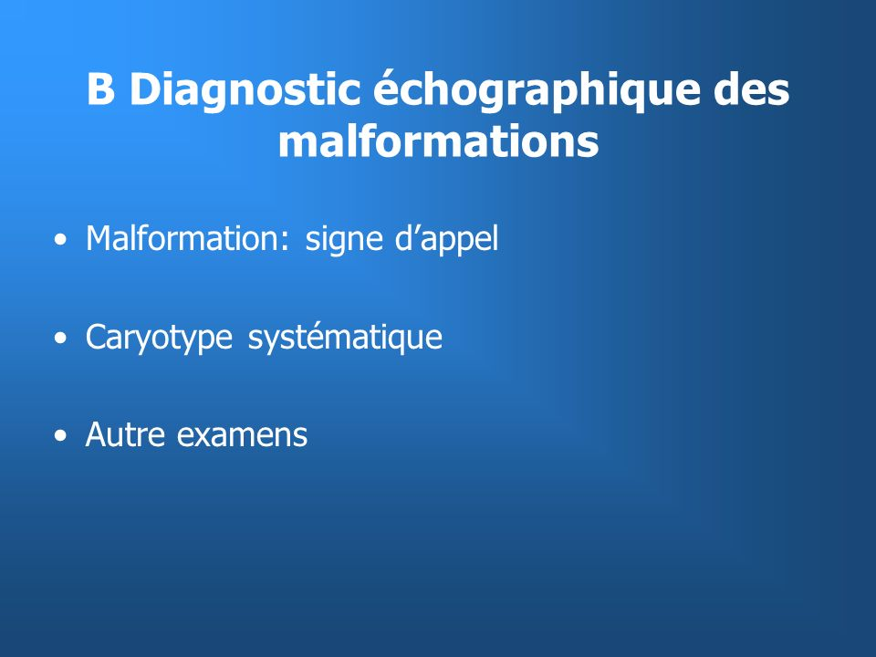 B Diagnostic échographique des malformations
