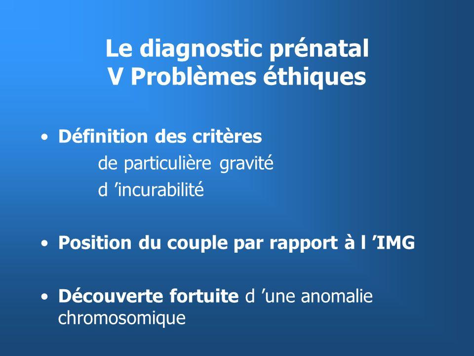 Le diagnostic prénatal V Problèmes éthiques