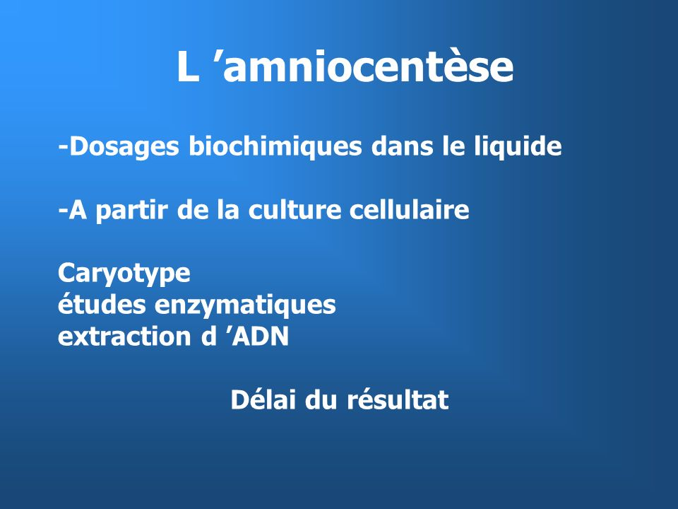 L 'amniocentèse -Dosages biochimiques dans le liquide