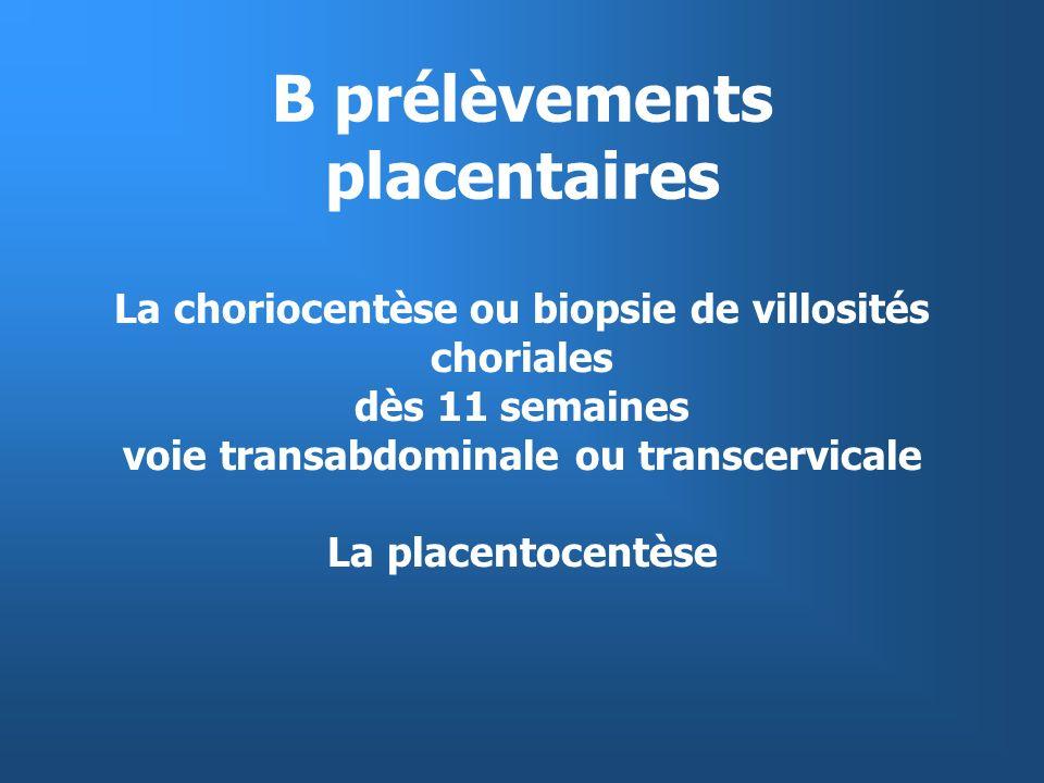 B prélèvements placentaires