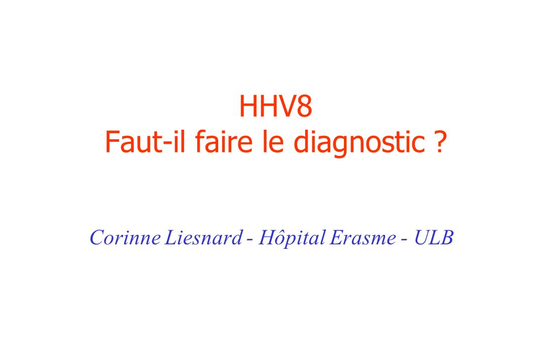 HHV8 Faut-il faire le diagnostic