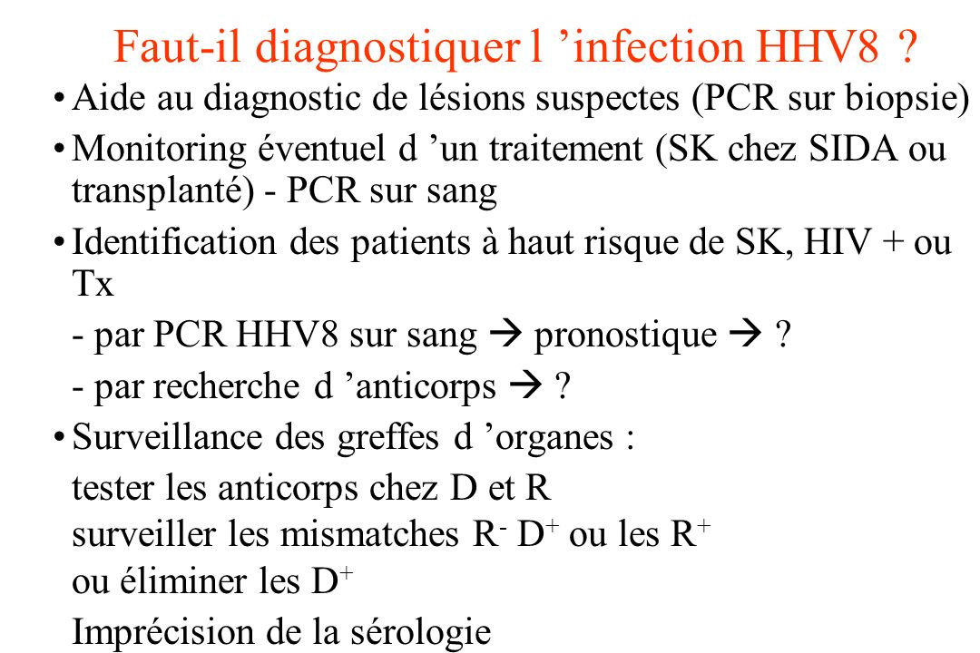 Faut-il diagnostiquer l 'infection HHV8