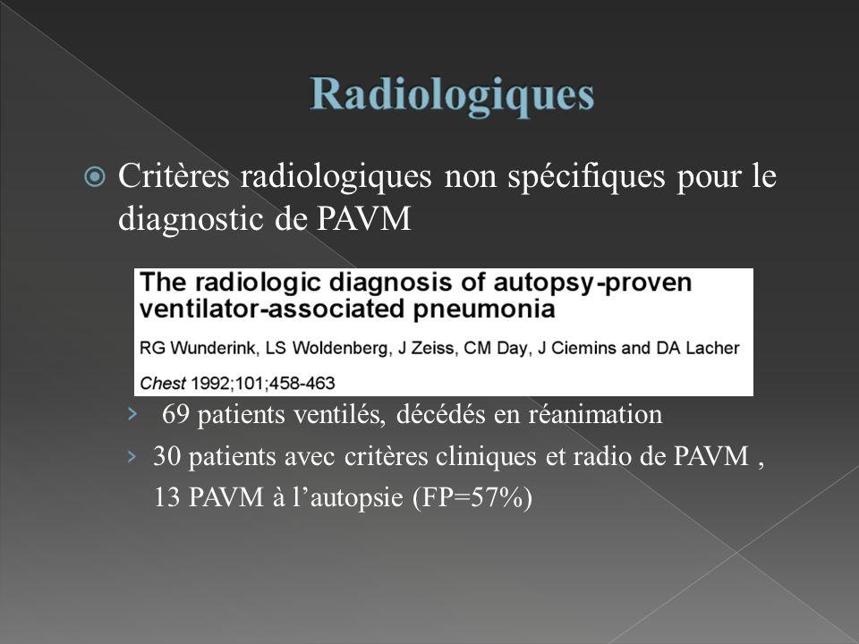 Radiologiques Critères radiologiques non spécifiques pour le diagnostic de PAVM. 69 patients ventilés, décédés en réanimation.