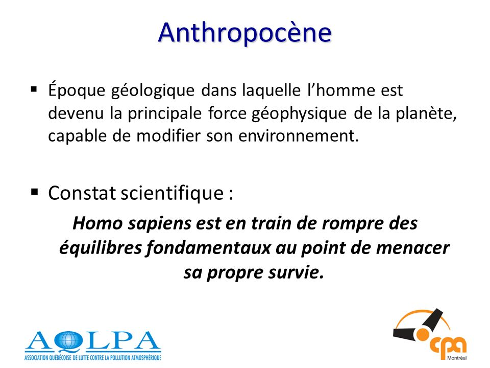 Anthropocène Constat scientifique :