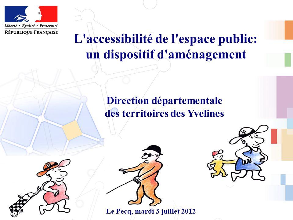 L accessibilité de l espace public: un dispositif d aménagement