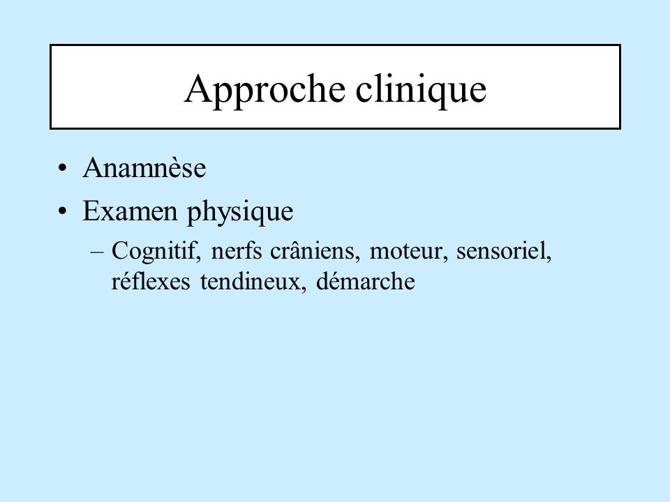 Approche clinique Anamnèse Examen physique