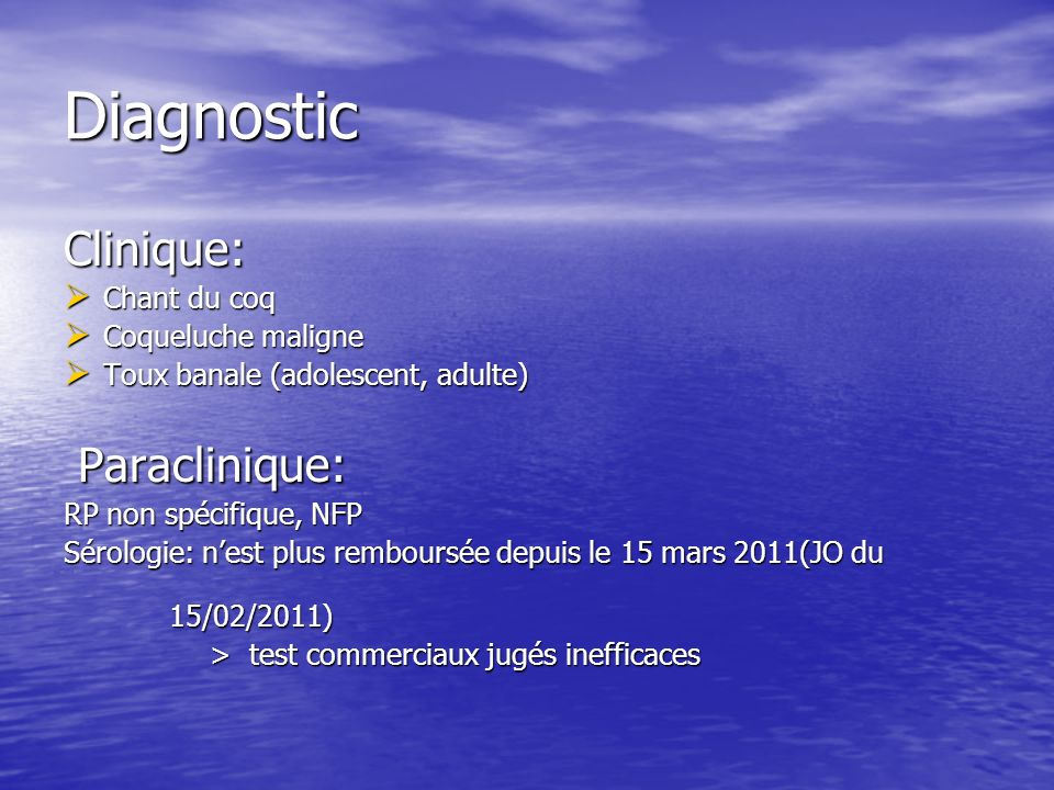 Diagnostic Clinique: Paraclinique: Chant du coq Coqueluche maligne